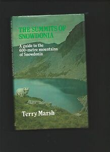 The Summits of Snowdonia by Terry Marsh ( First edition Hardback 1984 )