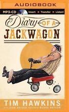 Diary of a Jackwagon by Tim Hawkins (2015, MP3 CD, Unabridged)