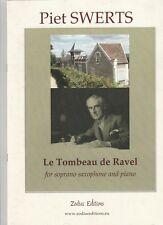 Piet Swerts: Le Tombeau de Ravel for soprano saxophone & piano