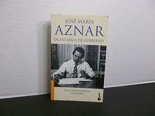 Ocho Años de Gobierno  Una Visión Personal de España  José María Aznar