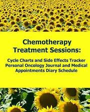Chemotherapy Treatment Sessions Cycle Charts and Side Effects Tracker:...