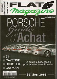 FLAT 6 HS 2008 GUIDE D'ACHAT PORSCHE 911 CAYENNE CAYMAN BOXSTER 993 996 997