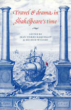 Travel and Drama in Shakespeare's Time by