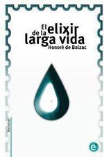 Narrativa74: El Elixir de la Larga Vida by Honoré de Balzac (2013, Paperback)