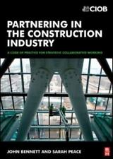 Partnering in the Construction Industry : A Code of Practice for Strategic...