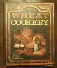 The Magic Of Wheat Cookery Magic Mill Cook Book 300+ Recipes! 1977