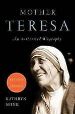 Mother Teresa : An Authorized Biography by Kathryn Spink (2011, Paperback,...