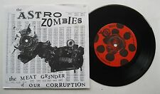 """7"""" The Astro Zombies - The Meat Grinder Of Our Corruption - mint- Insert Sticker"""