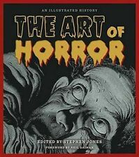 The Art of Horror: An Illustrated History by Stephen Jones (Hardback, 2015)