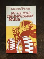 Vintage Goodyear Off-The-Road Tire Maintenance Manual 1983 Book