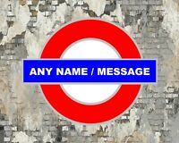 NAME, TOWN OR MESSAGE PERSONALISED LONDON UNDERGROUND STATION METAL SIGN PLAQUE