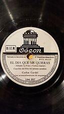TANGO 78 rpm RECORD Odeon CARLOS GARDEL Film EL DIA QUE ME QUIERAS Volvio una...