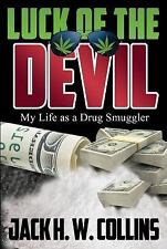 Luck of the Devil : My Life As a Drug Smuggler by Jack Collins (2016, Paperback)