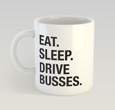 Eat Sleep Drive Buses Funny Mug Gift Novelty Humour Birthday Bus Driver