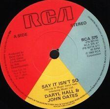 "DARYL HALL & JOHN OATES say it isn't so  did it in a minute 7"" WS EX/ RCA 375"