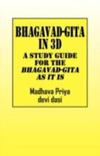 Bhagavad-Gita In 3d : A Study Guide for the Bhagavad-Gita As It Is by Madhava...