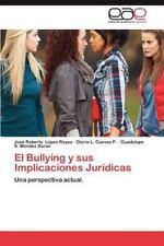 El Bullying y Sus Implicaciones Juridicas (Paperback or Softback)