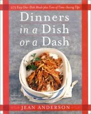 Dinners in a Dish or a Dash : 275 Easy One-Dish Meals and Tips by Jean Anderson