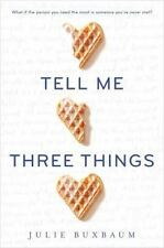 Tell Me Three 3 Things by Julie Buxbaum Book (2016, Hardcover) Hardback Novel