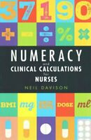 Numeracy and Clinical Calculations for Nurses by Neil Davison 9781908625243