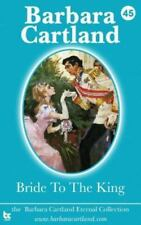 45 Bride to the King by Barbara Cartland (2013, Paperback)
