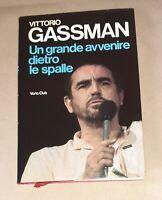 Un grande avvenire dietro le spalle di Vittorio Gassman - Edizioni Club 1982