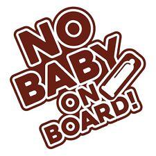 """NO BABY ON  BOARD"" Funny Hilarious Car Van Bumper Vinyl Decal Sticker Burgundy."