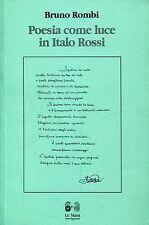 Rombi Bruno POESIA COME LUCE IN ITALO ROSSI