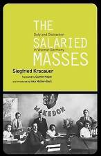 The Salaried Masses: Disorientation and Distraction in Weimar Germany, Kracauer,