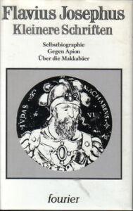 Flavius Josephus Kleinere Schriften Selbstbiografie Gegen Apion Über Makkabäer