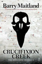 Crucifixion Creek: The Belltree Trilogy (Book One) by Barry Maitland