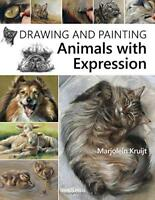 Drawing and Painting Animals with Expression by Marjolein Kruijt, NEW Book, (Pap