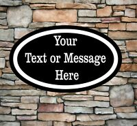 """Oval Custom Sign With Your Text Personalized 12"""" x 7"""" Aluminum Indoor / Outdoor"""