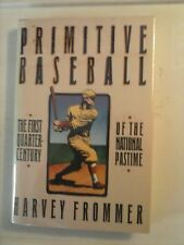 Primitive Baseball by Harvey Frommer 1988 Hardcover Good Condition