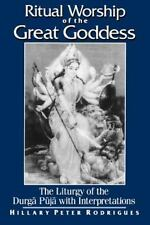 Ritual Worship of the Great Goddess: The Liturgy of the Durga Puja with Interpre
