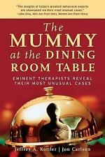 The Mummy at the Dining Room Table: Eminent Therapists Reveal Their Most Unusual