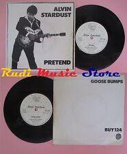 LP 45 7'' ALVIN STARDUST Pretend Goose bumps 1981 england STIFF 124 no cd mc dvd