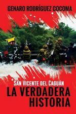 San Vicente Del Caguán la VERDADERA HISTORIA by Genaro Rodriguez Cocoma...