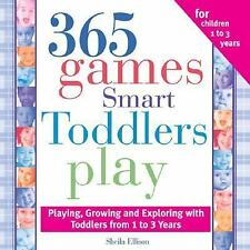 365: 365 Games Smart Toddlers Play : Creative Time to Imagine, Grow and Learn...