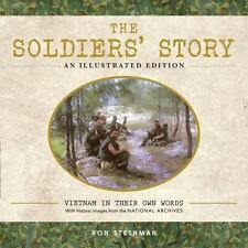 The Soldiers' Story: An Illustrated Edition: Vietnam in Their Own Words