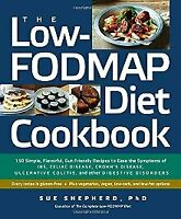 The Low-FODMAP Diet Cookbook: 150 Simple, Flavorful, Gut-Friendly Recipe .. NEW