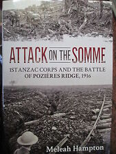 POZIERES Attack on the Somme 1st ANZAC Corps and the Battle of Pozieres Ridge