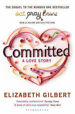 Committed: A Love Story - Elizabeth Gilbert - Paperback Book