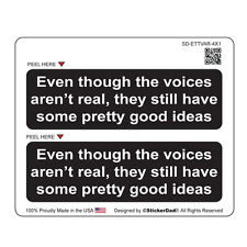 """EVEN THOUGH THE VOICES (2 Pack) Hard Hat Helmet Printed Sticker (size: 4"""" X 1"""")"""