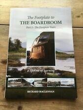 The Footplate to The Boardroom by Richard Maclennan - British Railways 1980's