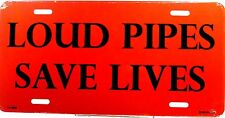 Novelty license plate Hot Rod Loud Pipes Save Lives New aluminum auto tags  2008