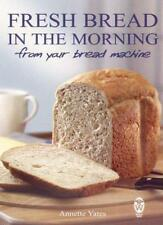 Fresh Bread in the Morning (From Your Bread Machine),Annette Yates