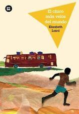 Jóvenes Lectores: El Chico Más Veloz Del Mundo by Elisabeth Laird (2017,...