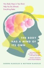 The Body Has a Mind of Its Own: How Body Maps in Your Brain Help You Do (Almost)