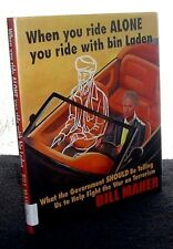 When You Ride Alone You Ride With Bin Laden by Bill Maher HC DJ